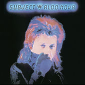 Subject by Aldo Nova