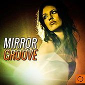 Mirror Groove by Various Artists
