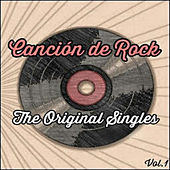 Canción de Rock, The Original Singles Vol. 1 by Various Artists