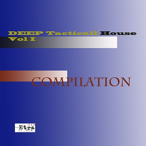 Tacticall Deep House Compilation, Vol. 1 by Francesco Demegni