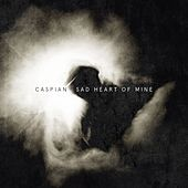 Sad Heart of Mine by Caspian