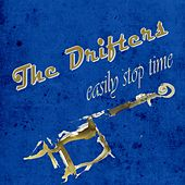 Easily Stop Time von The Drifters