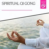 Spiritual Qi Gong by Various Artists