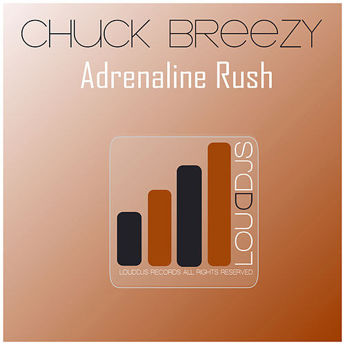 Adrenaline Rush by Chuck Breezy