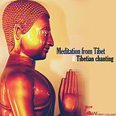 Meditation from Tibet & Tibetian Chanting by Various Artists