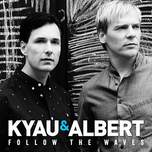 Follow the Waves by Kyau & Albert