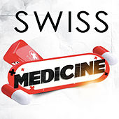Medicine by Swiss