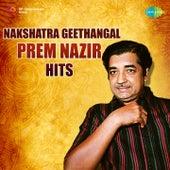 Nakshatra Geethangal: Prem Nazir Hits by Various Artists