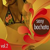 Sexy Bachata Compilation, Vol. 2 - EP by Various Artists