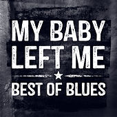 My Baby Left Me - Best of Blues (Re-recording) by Various Artists