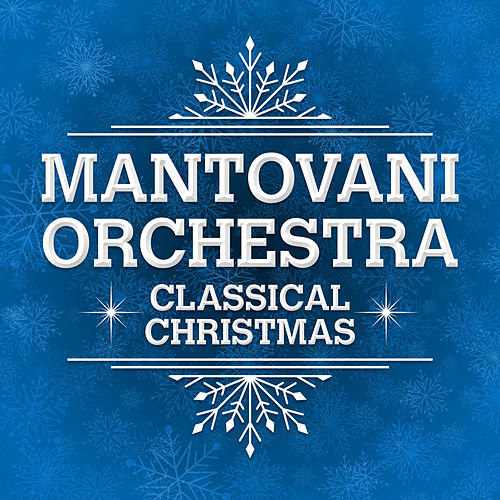 Classical Christmas by Mantovani
