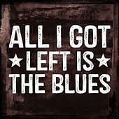 All I Got Left is the Blues (Re-recording) by Various Artists