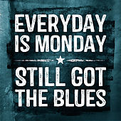 Everyday is Monday - Still Got The Blues (Re-recording) by Various Artists
