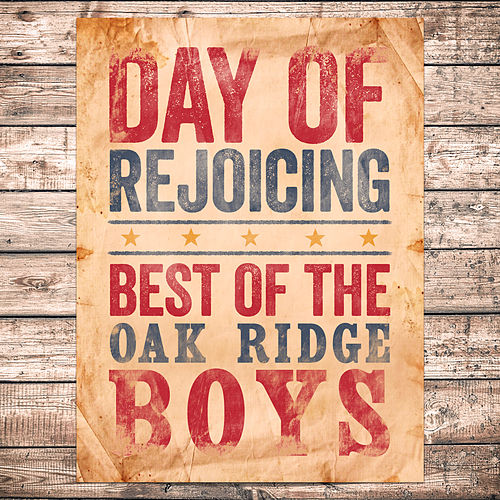 Day Of Rejoicing - Best Of (Re-recording) by The Oak Ridge Boys