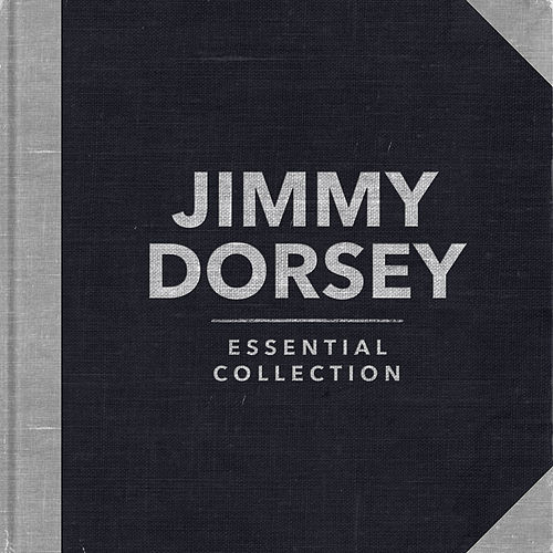 Essential Collection (Re-recording) by Jimmy Dorsey