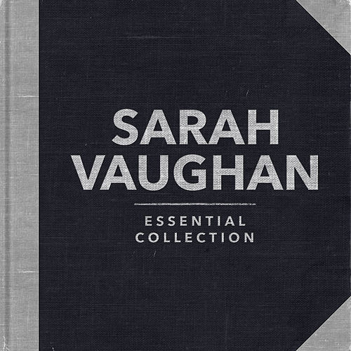 Essential Collection (Re-recording) by Sarah Vaughan