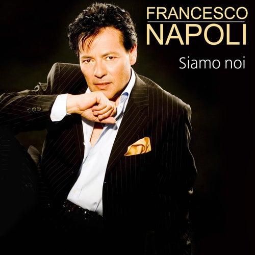 Siamo noi by Francesco Napoli