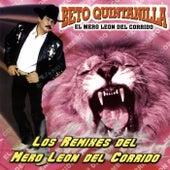 Los Remixes del Mero Leon del Corrido by Beto Quintanilla El Mero Leon Del Corrido