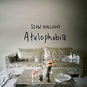 Atelophobia by Slow Hollows