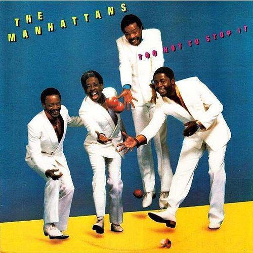 Too Hot to Stop It (Deluxe Edition) von The Manhattans