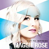 Cut to Impress by Maggie Rose