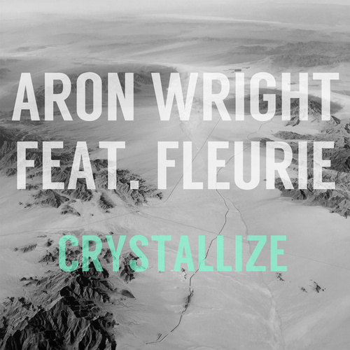 Crystallize (feat. Fleurie) by Aron Wright
