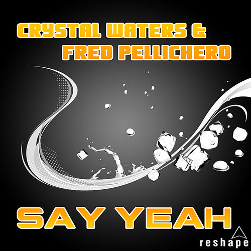 Say Yeah (Remix) by Crystal Waters