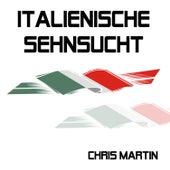 Italienische Sehnsucht by Chris Martin