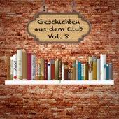 Geschichten aus dem Club, Vol. 8 by Various Artists