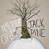 Jack Pine by American Opera