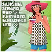 Sangria Strand und Partyhits - Mallorca 2015 by Various Artists