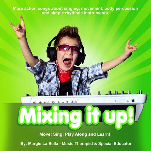 Mixing It Up by Margie La Bella