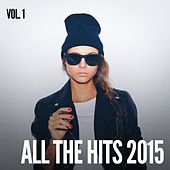 All the Hits 2015, Vol. 1 by Billboard Top 100 Hits