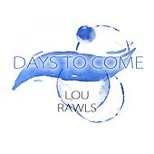 Days To Come von Lou Rawls