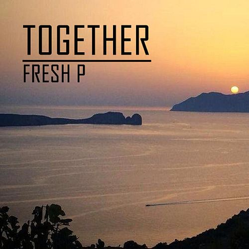 Together by Fresh P
