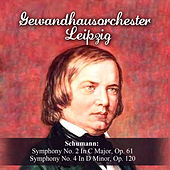 Schumann: Symphony No. 2 In C Major, Op. 61 - Symphony No. 4 In D Minor, Op. 120 by Gewandhausorchester Leipzig