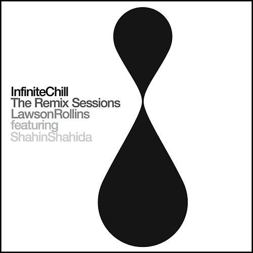 Infinite Chill (The Remix Sessions) by Lawson Rollins