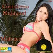 La Matraca by Los Corraleros De Majagual
