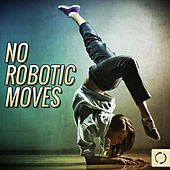 No Robotic Moves by Various Artists