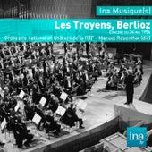 Les Troyens, Hector Berlioz , Orchestre national et Choeurs de la RTF - Manuel Rosenthal (dir) by Various Artists