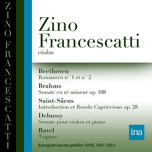Beethoven, Brahms, Saint-Saëns, Debussy, Ravel by Zino Francescatti