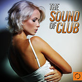The Sound of Club by Various Artists