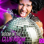 Boom in the Club Room by Various Artists