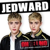 Oh Hell No by Jedward