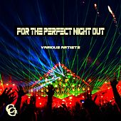 For The Perfect Night Out by Various Artists
