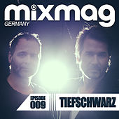 Mixmag Germany - Episode 009: Tiefschwarz by Various Artists