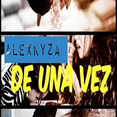 De Una Vez by Alex Kyza