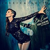 Let It Be Love (Video Star Mix) by Jessica Sutta