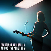 Almost Superstars by Francisca Valenzuela