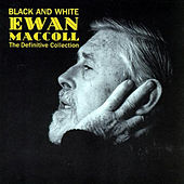 Black And White by Ewan MacColl